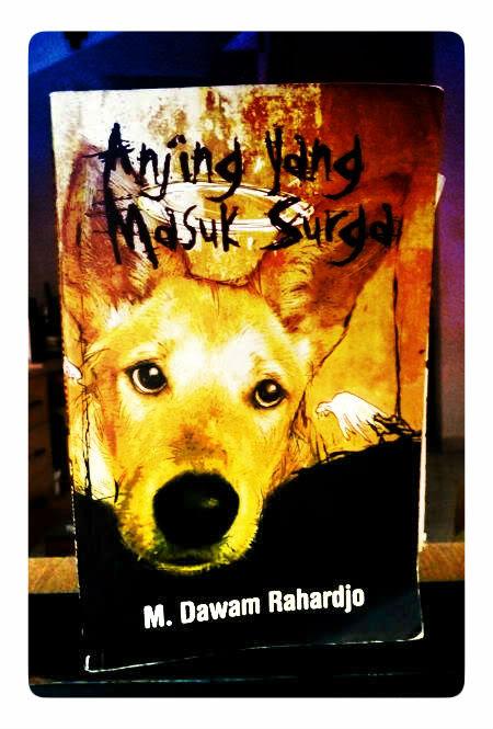 dawam rahardjo: kumpulan cerpen anjing yang masuk surga